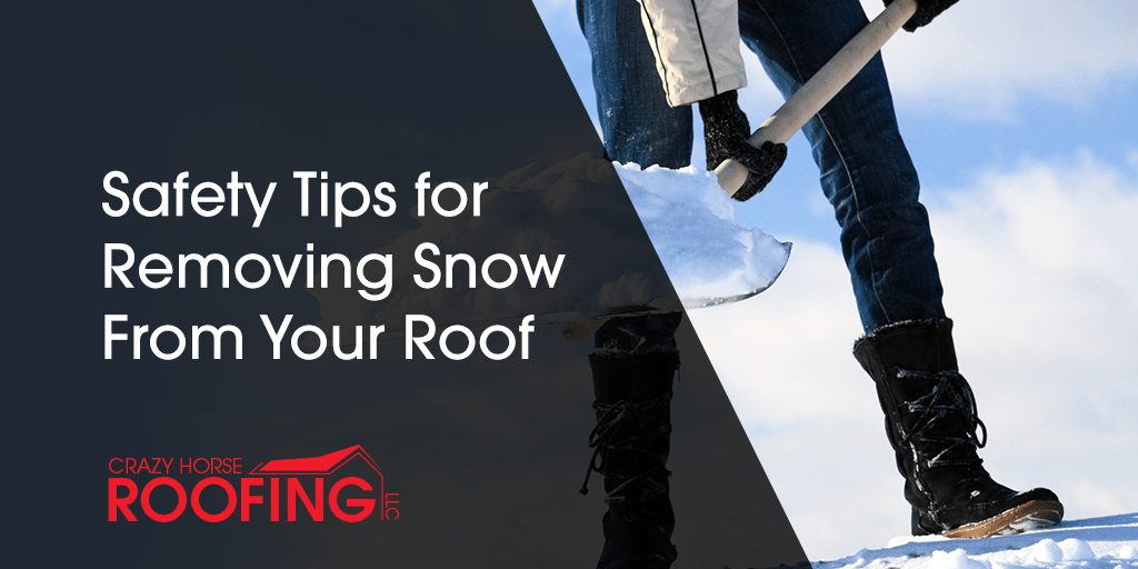 Safety Tips For Removing Snow From Your Roof