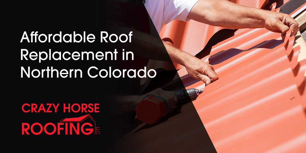 Even when you take good care of your roof, eventually it will reach the end of its lifespan. Crazy Horse Roofing is a professional roofing company you can trust that can also offer you an affordable roof replacement in Northern Colorado, as well as top-notch customer service.